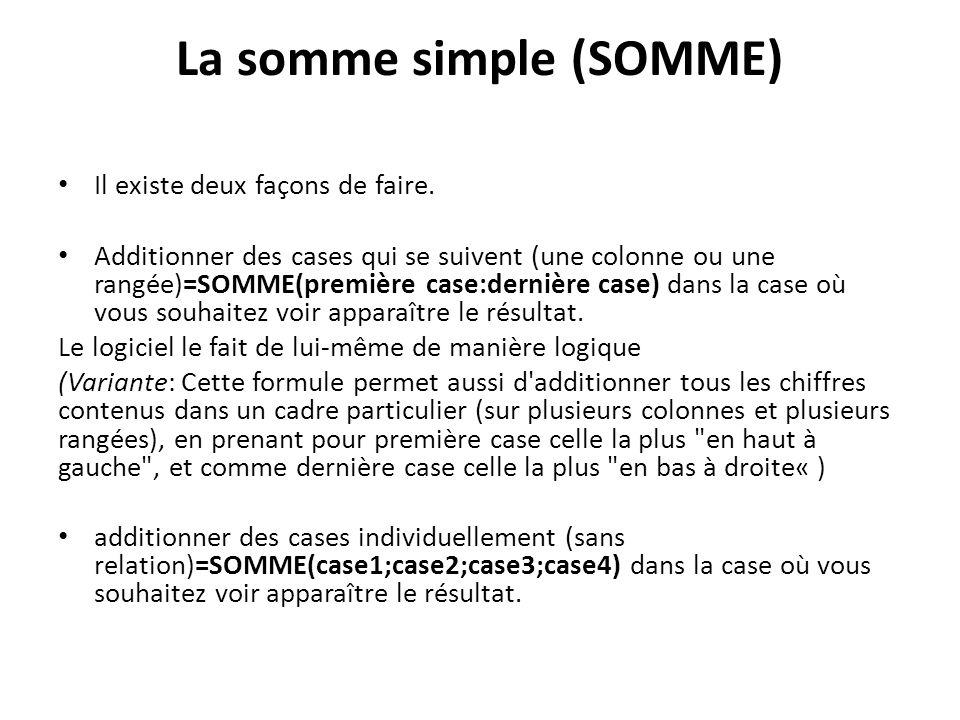 La somme simple (SOMME) Il existe deux façons de faire.