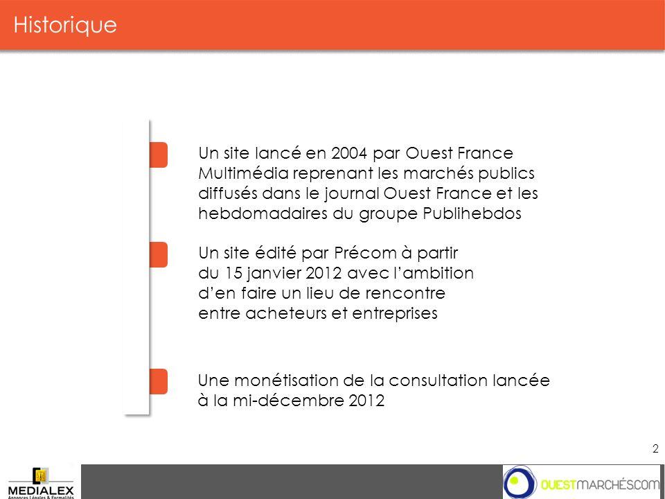 Historique Un site lancé en 2004 par Ouest France Multimédia reprenant les marchés publics diffusés dans le journal Ouest France et les hebdomadaires