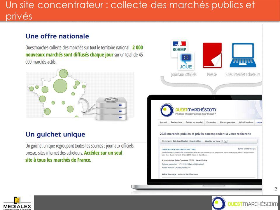 Un site concentrateur : collecte des marchés publics et privés 3