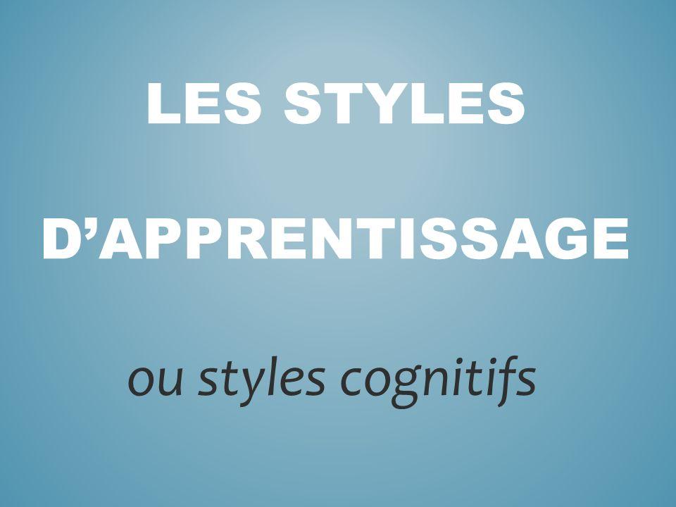 LES STYLES DAPPRENTISSAGE ou styles cognitifs