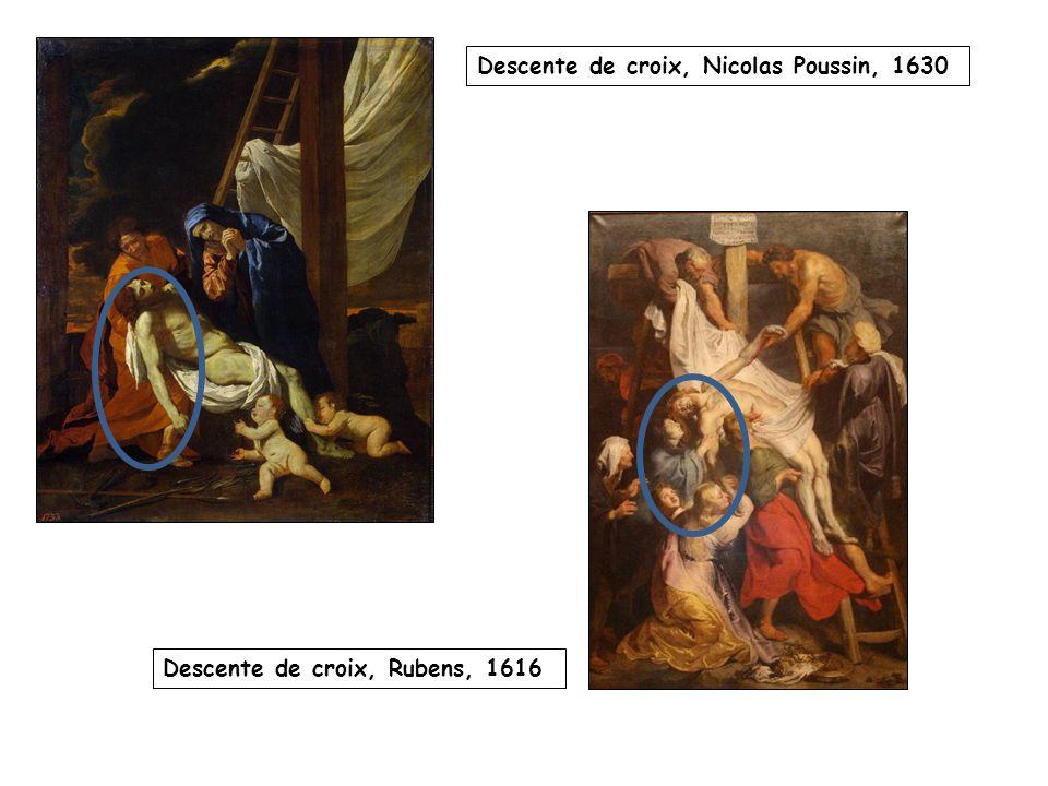 Descente de croix, Nicolas Poussin, 1630 Descente de croix, Rubens, 1616