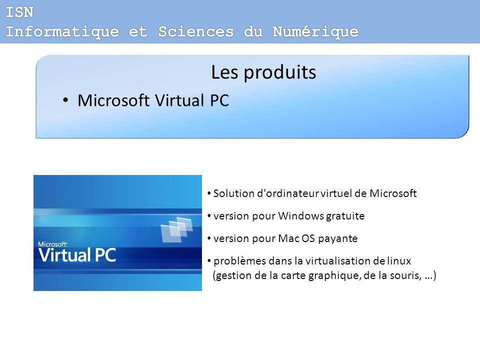 Les produits Microsoft Virtual PC Solution d'ordinateur virtuel de Microsoft version pour Windows gratuite version pour Mac OS payante problèmes dans
