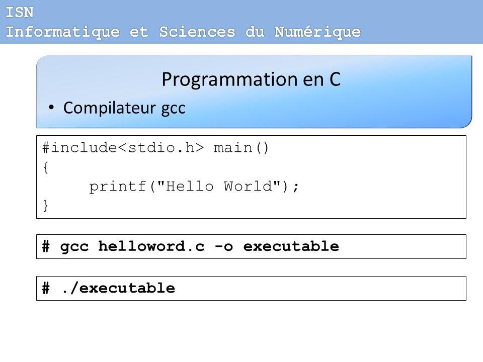 Programmation en C Compilateur gcc #include main() { printf(