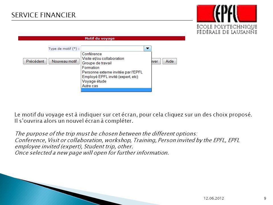 SERVICE FINANCIER 12.06.2012 9 Le motif du voyage est à indiquer sur cet écran, pour cela cliquez sur un des choix proposé.