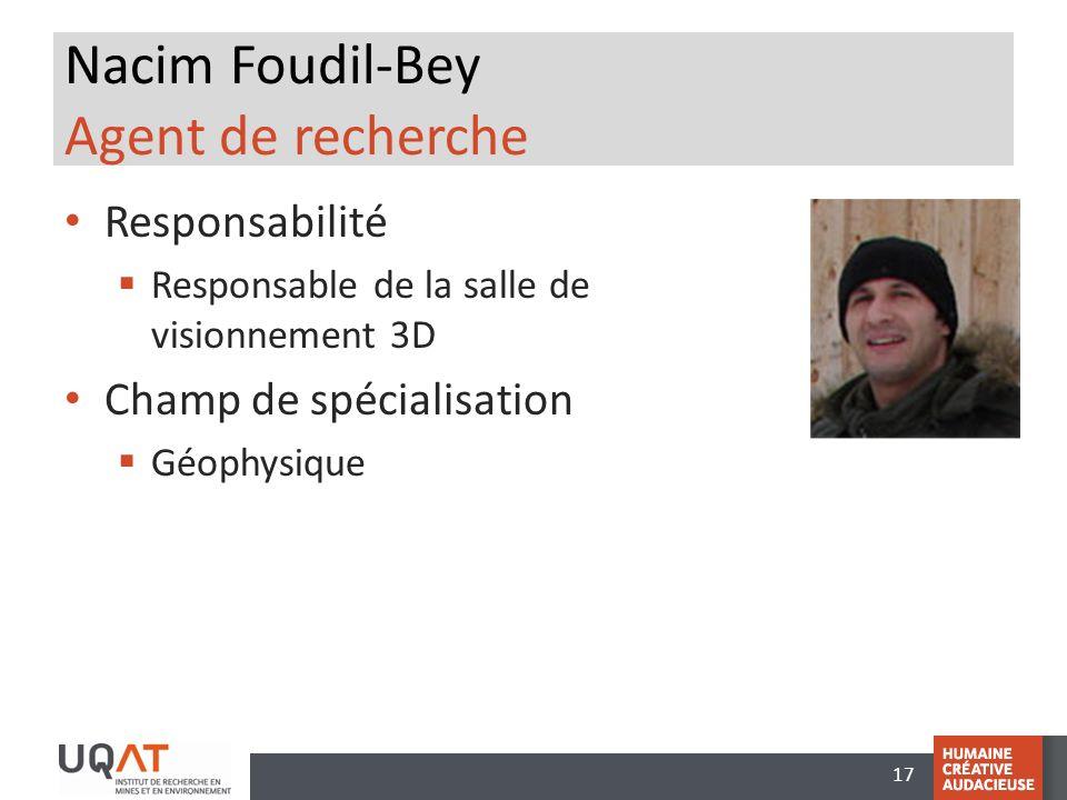 17 Nacim Foudil-Bey Agent de recherche Responsabilité Responsable de la salle de visionnement 3D Champ de spécialisation Géophysique