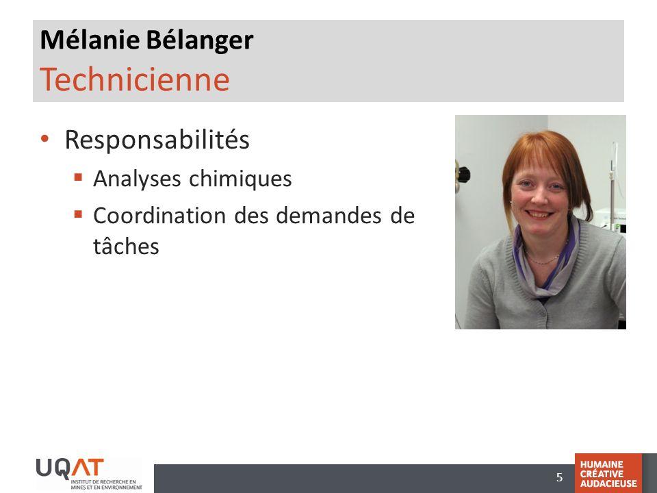 6 Mélinda Gervais Technicienne Responsabilités Électrochimie Chromatographie ionique Analyse Soufre / Carbone Acidité / Alcalinité Développement