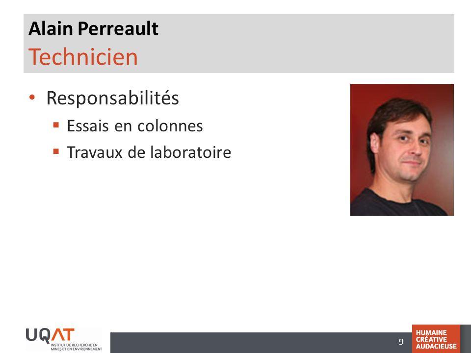 9 Alain Perreault Technicien Responsabilités Essais en colonnes Travaux de laboratoire