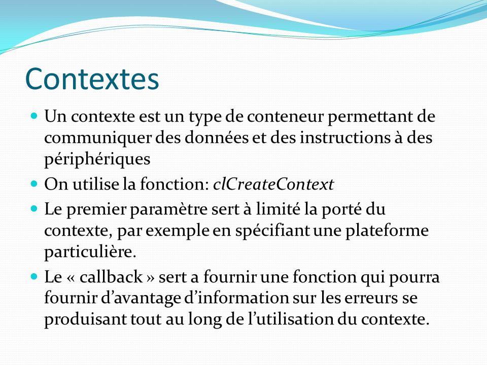 Contextes Un contexte est un type de conteneur permettant de communiquer des données et des instructions à des périphériques On utilise la fonction: c