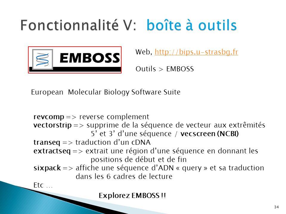 34 Web, http://bips.u-strasbg.frhttp://bips.u-strasbg.fr Outils > EMBOSS European Molecular Biology Software Suite revcomp => reverse complement vecto