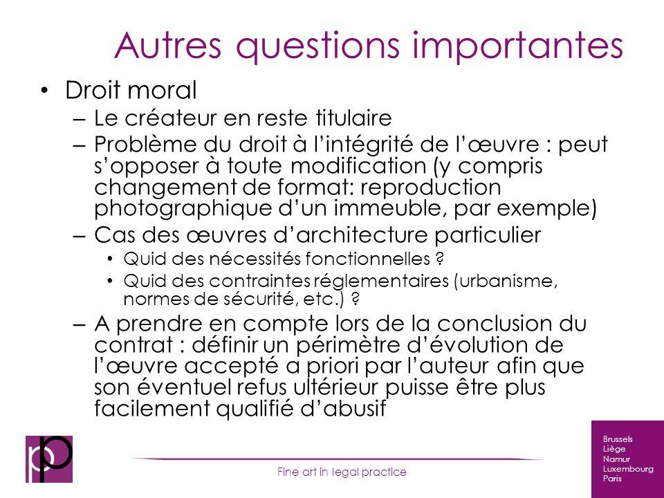 Brussels Liège Namur Luxembourg Paris Fine art in legal practice Autres questions importantes Droit moral – Le créateur en reste titulaire – Problème