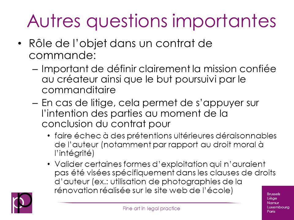 Brussels Liège Namur Luxembourg Paris Fine art in legal practice Autres questions importantes Rôle de lobjet dans un contrat de commande: – Important