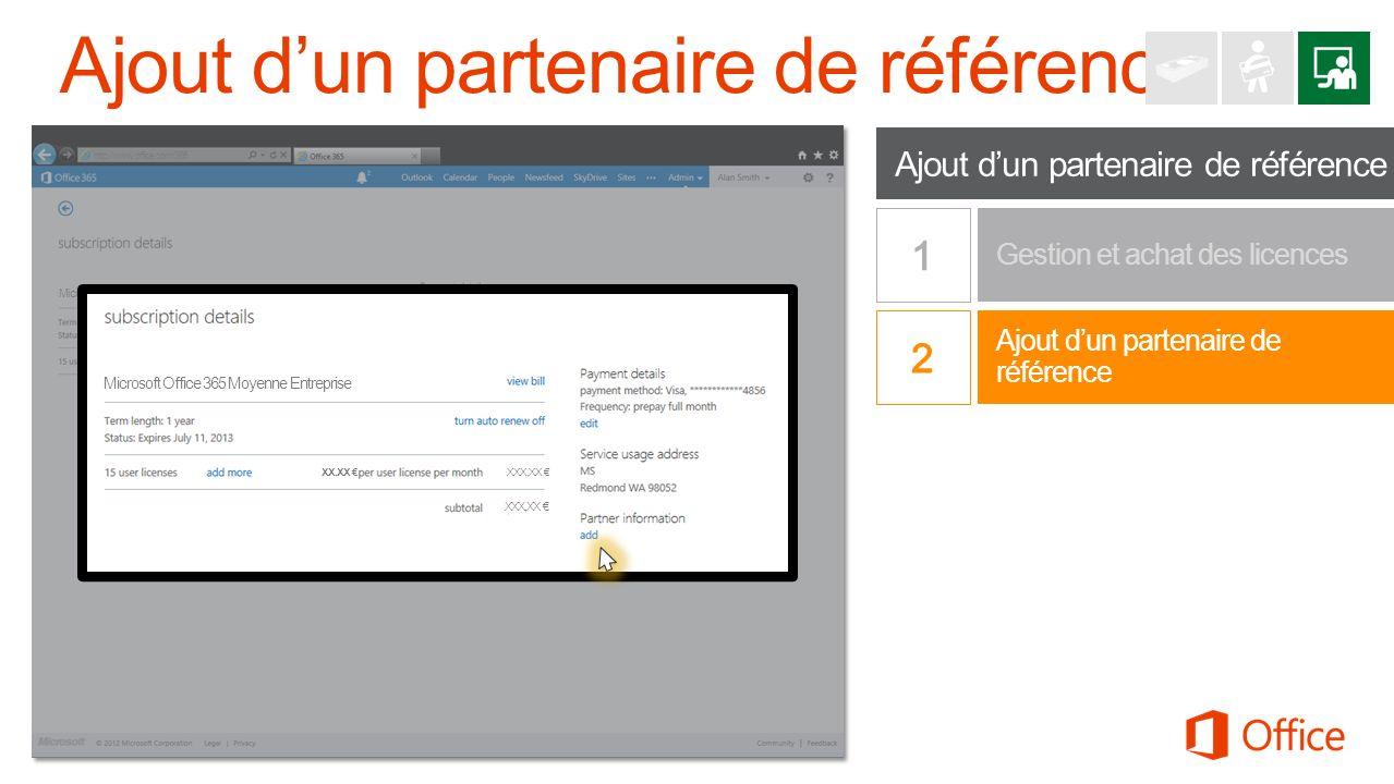 Ajout dun partenaire de référence Gestion et achat des licences 1 Office 365 Petite Entreprise Premium http://www.office.com/365 Microsoft Office 365