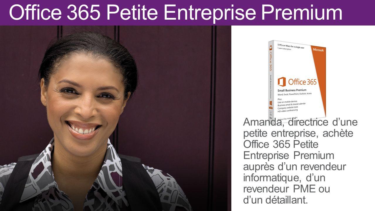 Office 365 Petite Entreprise Premium Amanda, directrice dune petite entreprise, achète Office 365 Petite Entreprise Premium auprès dun revendeur infor