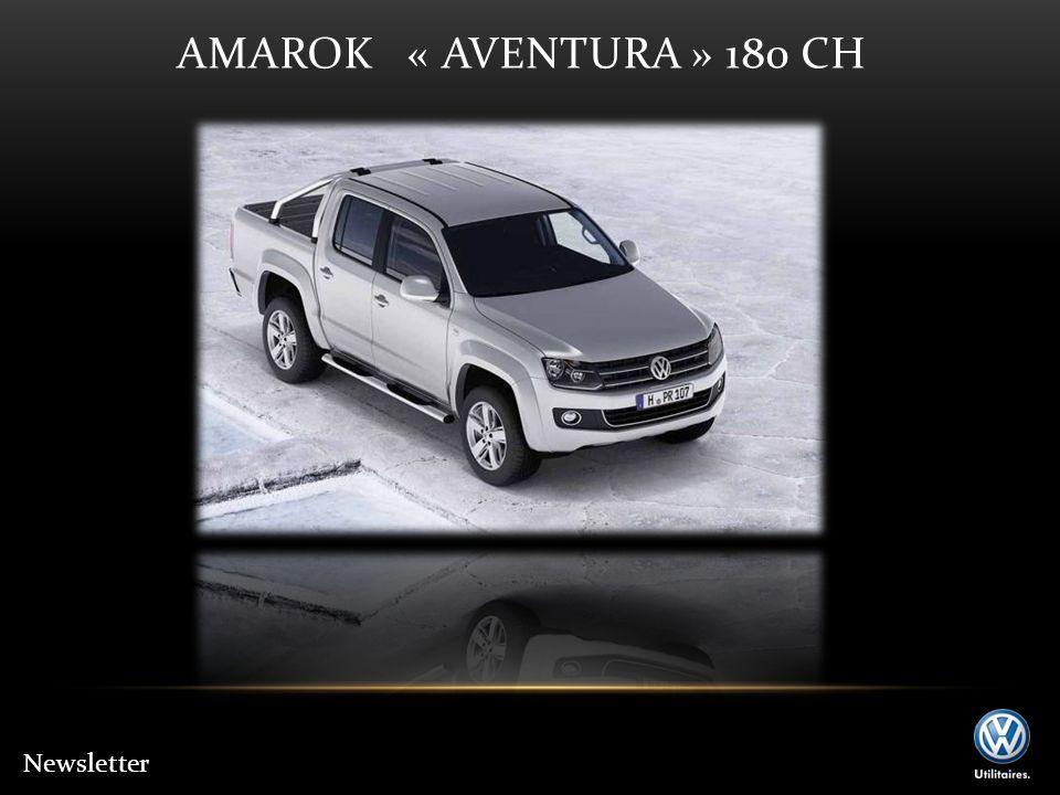AMAROK « AVENTURA » 180 CH Newsletter