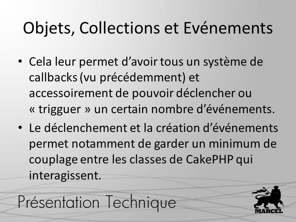 Objets, Collections et Evénements Cela leur permet davoir tous un système de callbacks (vu précédemment) et accessoirement de pouvoir déclencher ou «