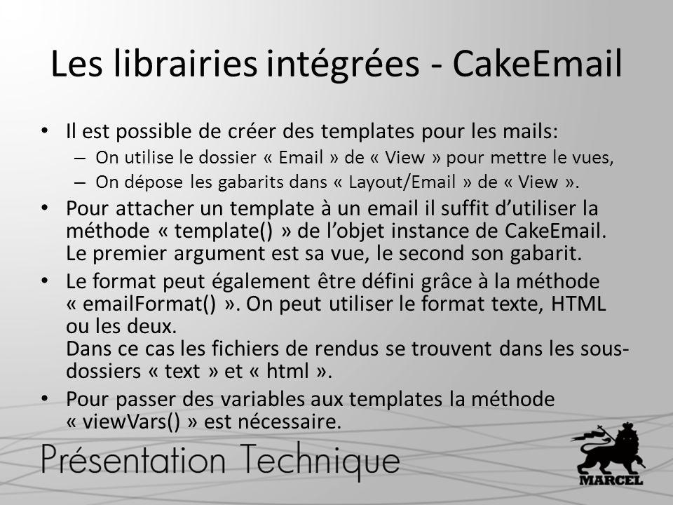 Les librairies intégrées - CakeEmail Il est possible de créer des templates pour les mails: – On utilise le dossier « Email » de « View » pour mettre