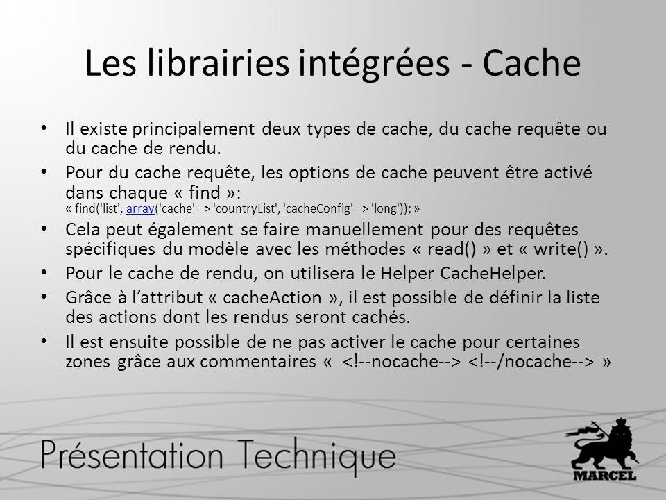 Les librairies intégrées - Cache Il existe principalement deux types de cache, du cache requête ou du cache de rendu. Pour du cache requête, les optio