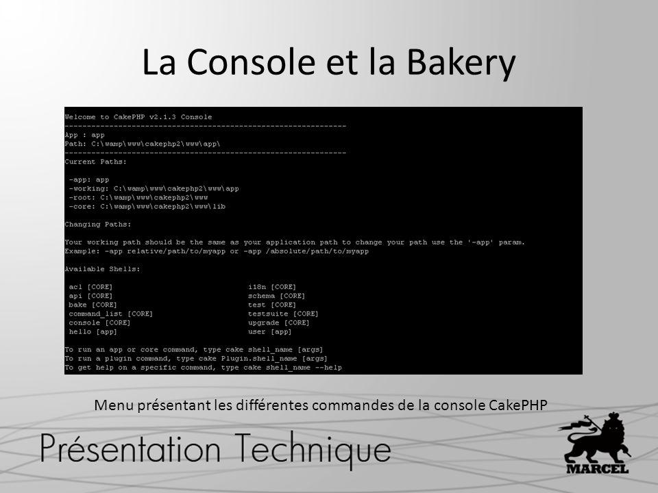La Console et la Bakery Menu présentant les différentes commandes de la console CakePHP