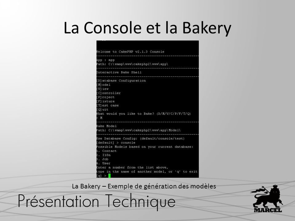 La Console et la Bakery La Bakery – Exemple de génération des modèles
