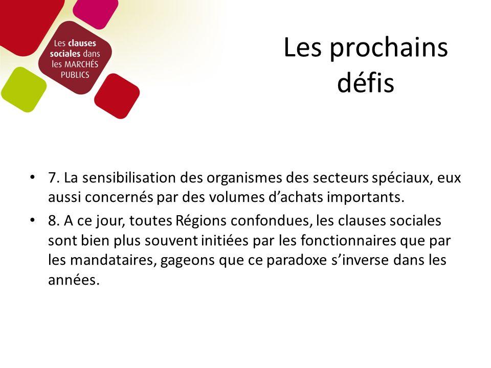 Les prochains défis 7. La sensibilisation des organismes des secteurs spéciaux, eux aussi concernés par des volumes dachats importants. 8. A ce jour,