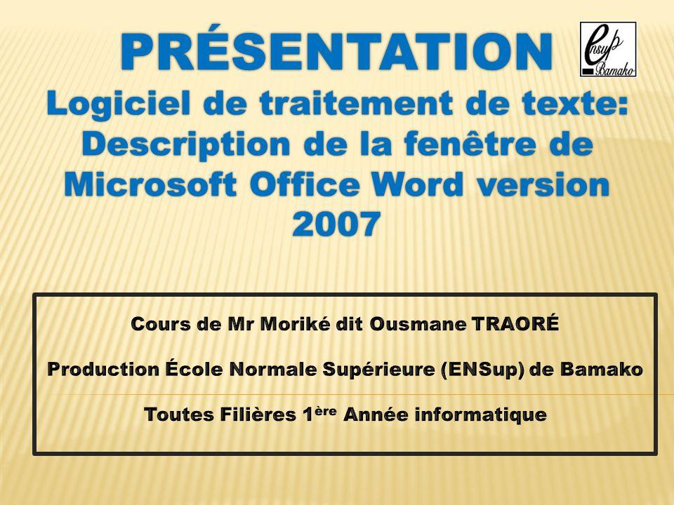 PRÉSENTATION Logiciel de traitement de texte: Description de la fenêtre de Microsoft Office Word version 2007