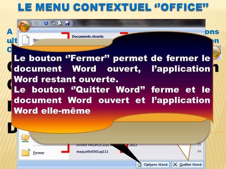 LE MENU CONTEXTUEL OFFICE A remplacer le menu Fichier dans les versions ultérieures (Word 2003, 98, etc.).