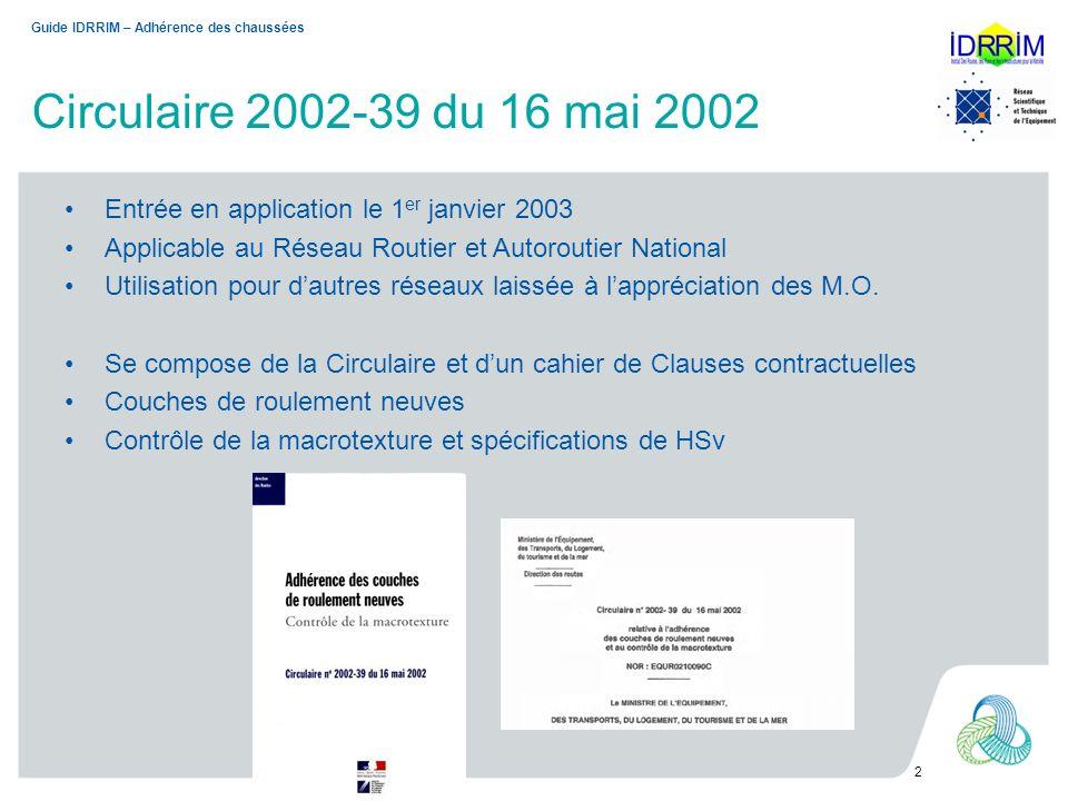 Circulaire 2002-39 du 16 mai 2002 Entrée en application le 1 er janvier 2003 Applicable au Réseau Routier et Autoroutier National Utilisation pour dau