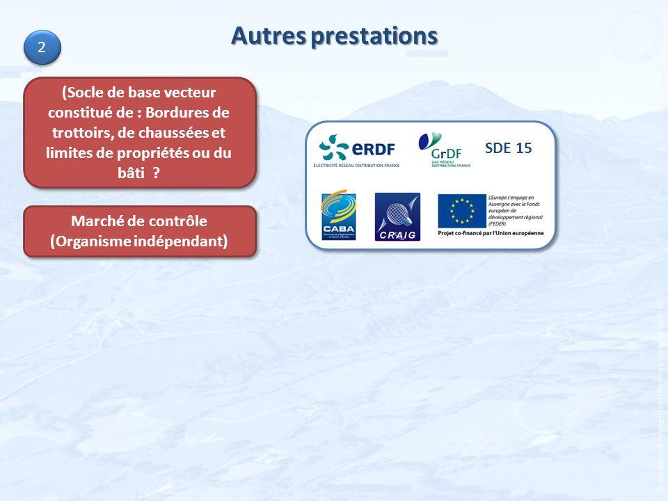 Centre Régional Auvergnat de lInformation Géographique - 2012 Autres prestations Marché de contrôle (Organisme indépendant) (Socle de base vecteur con