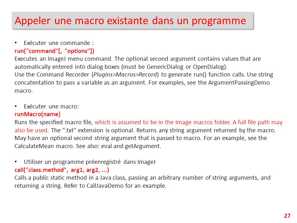 Appeler une macro existante dans un programme 27 Exécuter une commande : run(