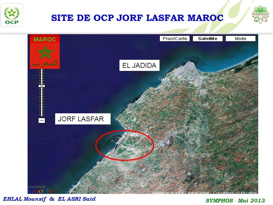 EHLAL Mounsif & EL ASRI Said SYMPHOS Mai 2013 SITE DE OCP JORF LASFAR MAROC MAROC PHOSPHORE IMACID PAKISTAN MAROC PHOSPHORE PORT BUNGUE MAROC PHOSPHORE Les ODI