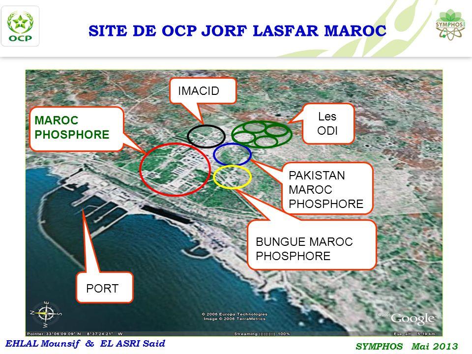 EHLAL Mounsif & EL ASRI Said SYMPHOS Mai 2013 SITE DE OCP JORF LASFAR MAROC MAROC PHOSPHORE IMACID PAKISTAN MAROC PHOSPHORE PORT BUNGUE MAROC PHOSPHOR