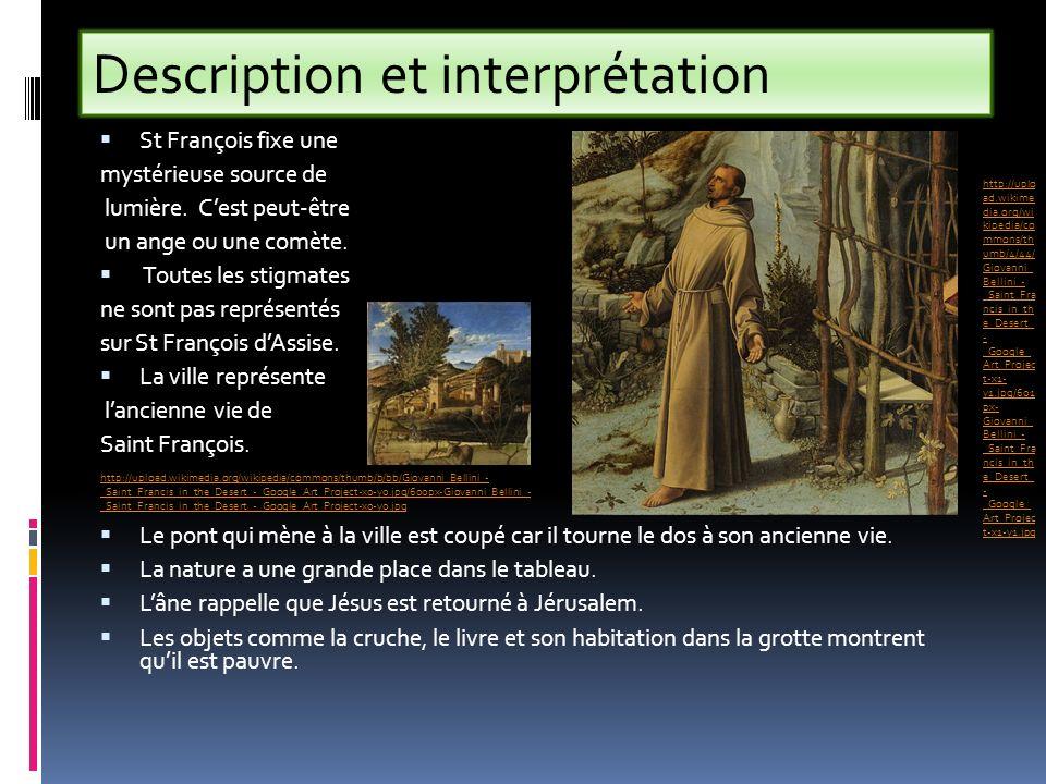 St François fixe une mystérieuse source de lumière. Cest peut-être un ange ou une comète. Toutes les stigmates ne sont pas représentés sur St François