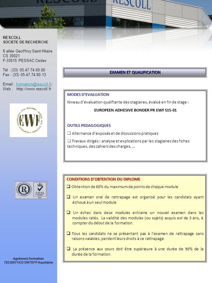 RESCOLL SOCIETE DE RECHERCHE 8 allée Geoffroy Saint Hilaire CS 30021 F-33615 PESSAC Cedex Tél : (33) 05.47.74.69.00 Fax : (33) 05.47.74.80.13 Email : formation@rescoll.fr Web : http://www.rescoll.frformation@rescoll.fr RESCOLL SOCIETE DE RECHERCHE 8 allée Geoffroy Saint Hilaire CS 30021 F-33615 PESSAC Cedex Tél : (33) 05.47.74.69.00 Fax : (33) 05.47.74.80.13 Email : formation@rescoll.fr Web : http://www.rescoll.frformation@rescoll.fr Agrément formation 72330571433 DRTEFP Aquitaine FAX 00 33 5 47 74 80 13 Apposer le tampon de votre Société BON DE COMMANDE A renvoyer impérativement, même si un formulaire spécifique est émis par votre Société REFERENCE DE COMMANDE …………………………………………………….