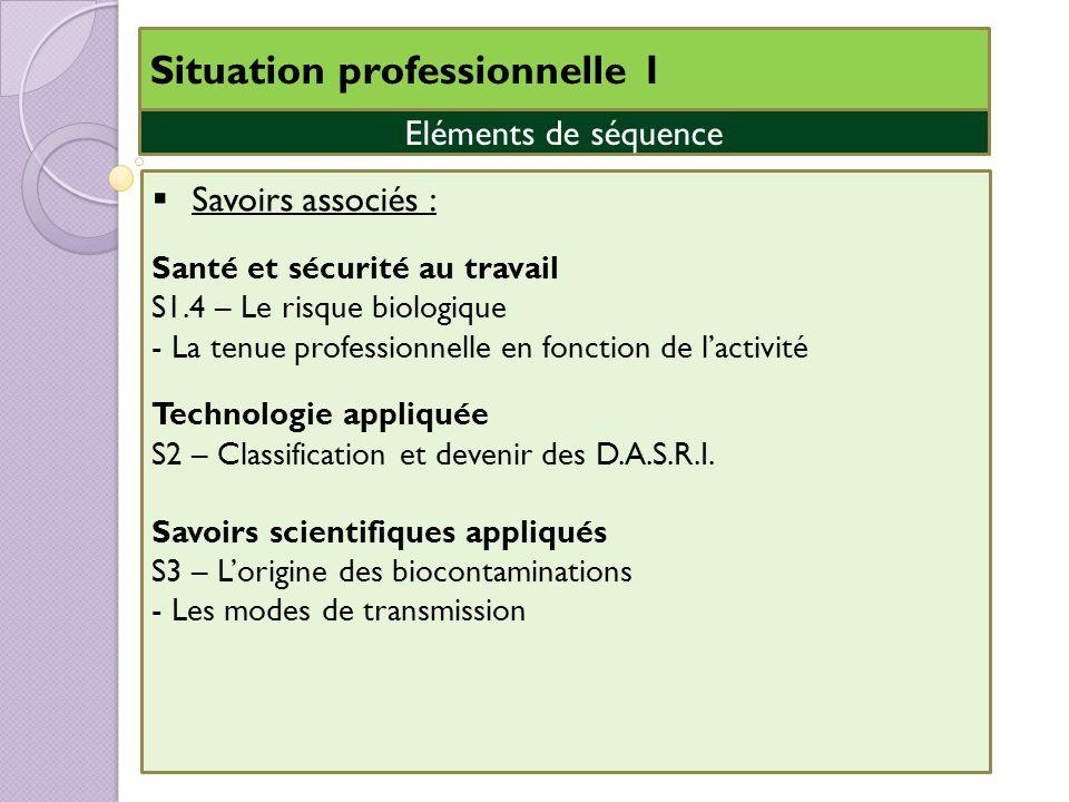 Situation professionnelle 1 Savoirs associés : Santé et sécurité au travail S1.4 – Le risque biologique - La tenue professionnelle en fonction de lact