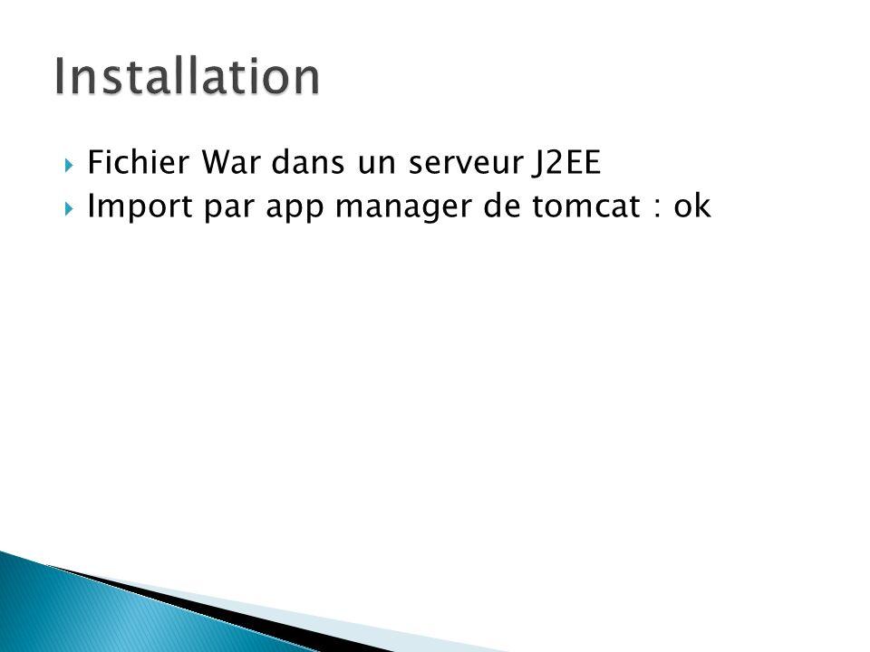 Fichier War dans un serveur J2EE Import par app manager de tomcat : ok