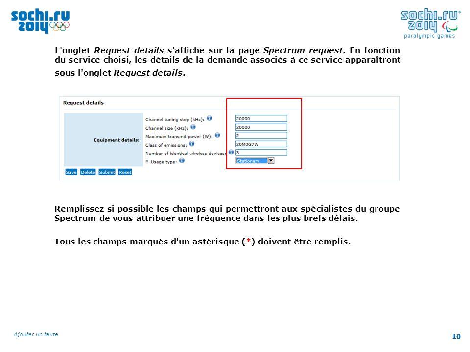 10 Ajouter un texte 10 L onglet Request details s affiche sur la page Spectrum request.