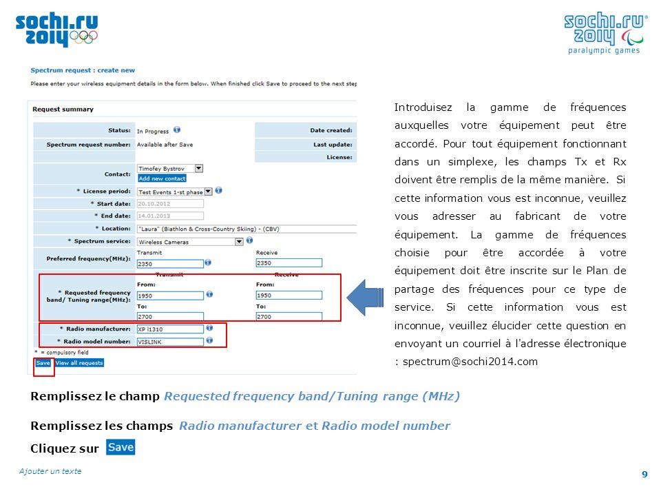 9 Ajouter un texte 9 Introduisez la gamme de fréquences auxquelles votre équipement peut être accordé.
