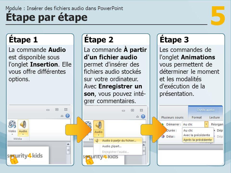 5 Étape 1 La commande Audio est disponible sous l'onglet Insertion. Elle vous offre différentes options. Étape 2Étape 3 La commande À partir d'un fich