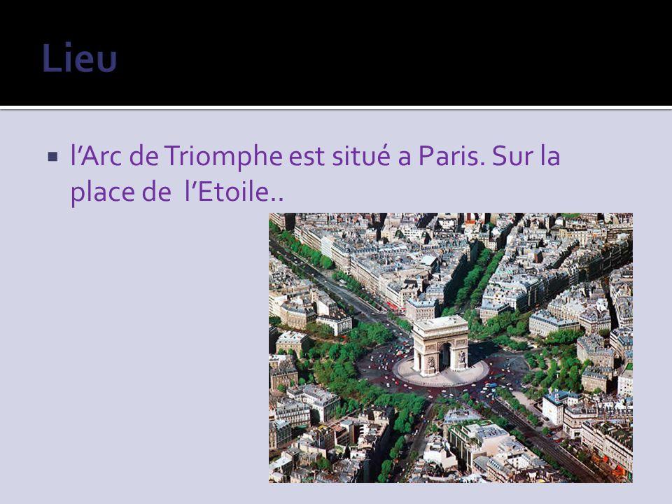 lArc de Triomphe est situé a Paris. Sur la place de lEtoile..
