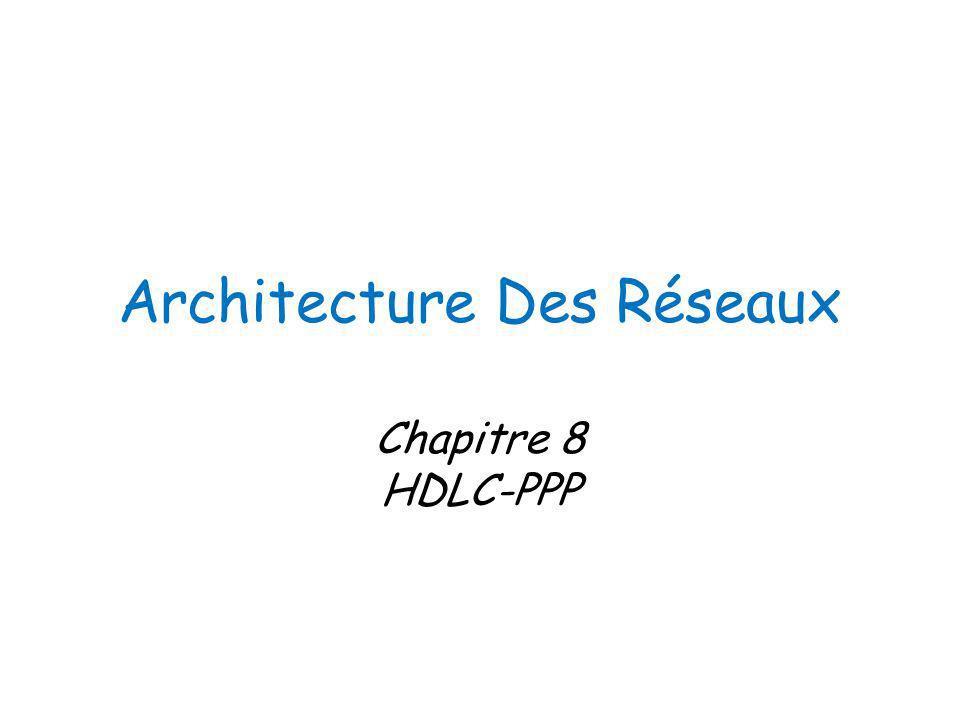 Architecture Des Réseaux Chapitre 8 HDLC-PPP