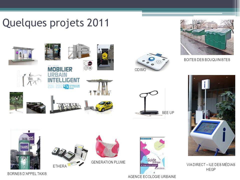 Quelques projets 2011 VIA DIRECT – ILE DES MÉDIAS HEGP ODIMO BOITES DES BOUQUINISTES SEE UP BORNES DAPPEL TAXIS ETHERA AGENCE ECOLOGIE URBAINE GENERAT