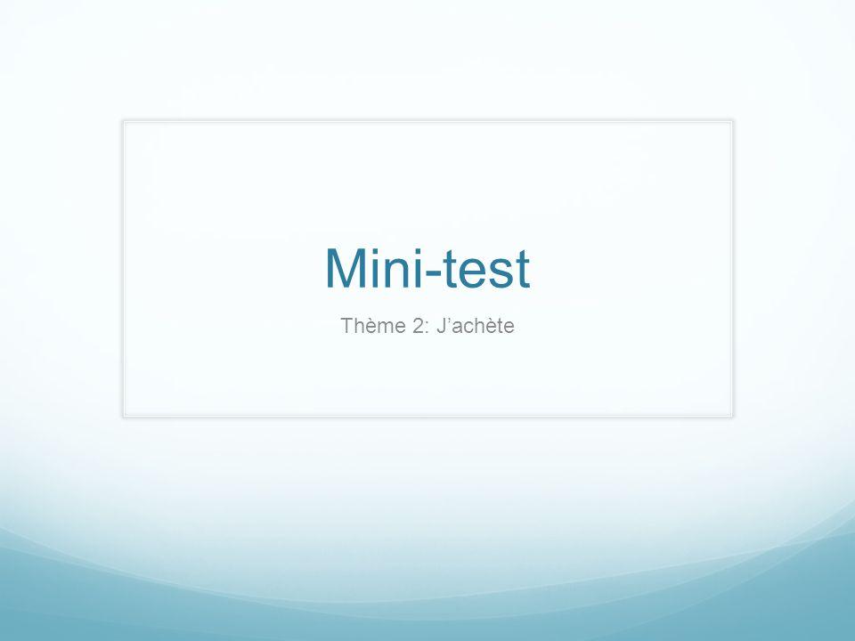 Mini-test Thème 2: Jachète
