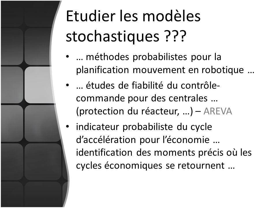 Etudier les modèles stochastiques ??.