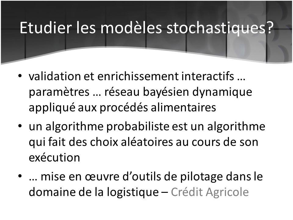 Etudier les modèles stochastiques.