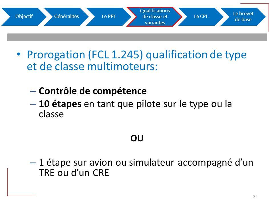 Prorogation (FCL 1.245) qualification de type et de classe multimoteurs: – Contrôle de compétence – 10 étapes en tant que pilote sur le type ou la cla