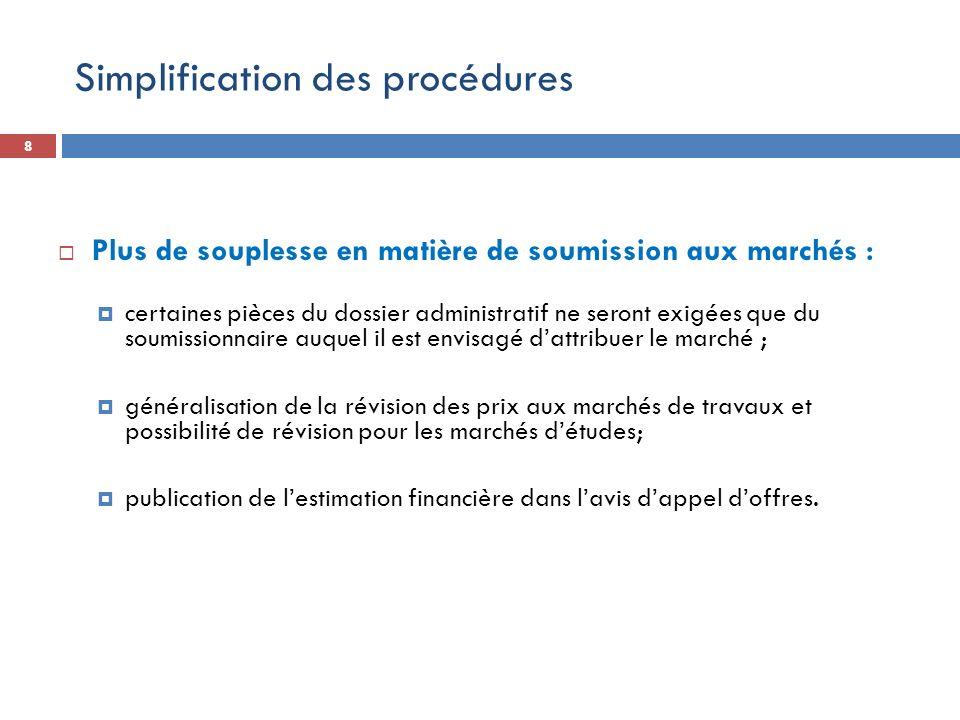 8 Plus de souplesse en matière de soumission aux marchés : certaines pièces du dossier administratif ne seront exigées que du soumissionnaire auquel i