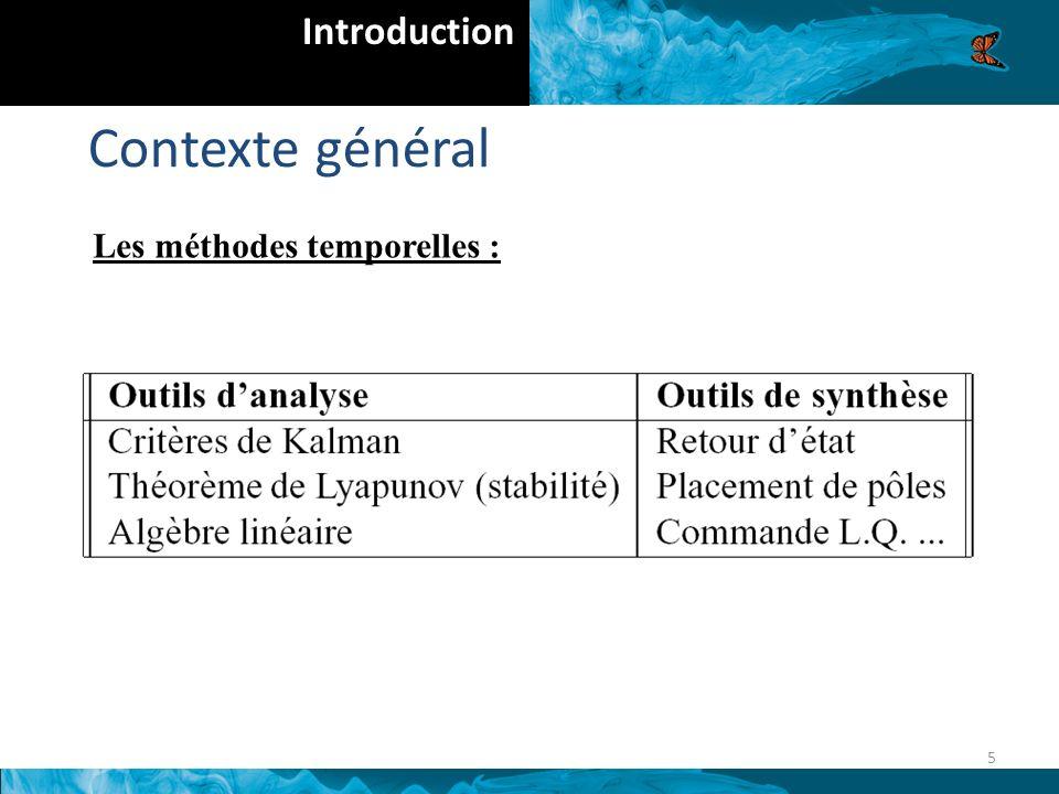 Contexte général 5 Introduction Les méthodes temporelles :