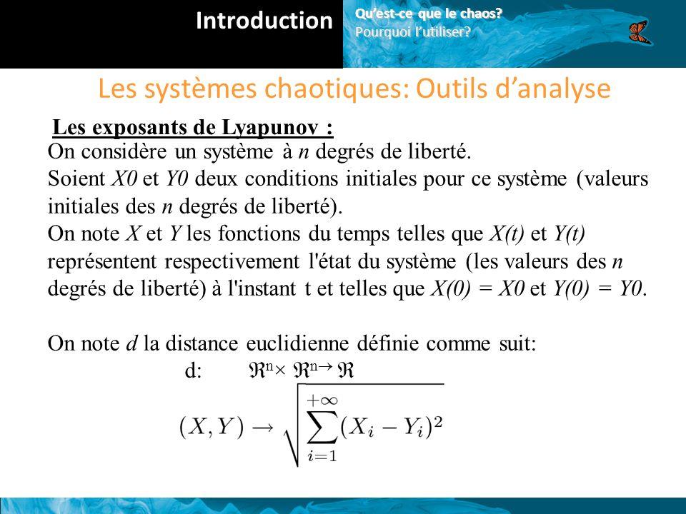 Les systèmes chaotiques: Outils danalyse Les exposants de Lyapunov : On considère un système à n degrés de liberté.