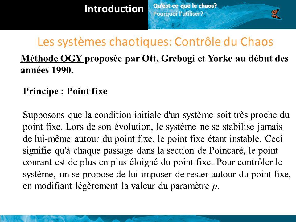 Les systèmes chaotiques: Contrôle du Chaos Méthode OGY proposée par Ott, Grebogi et Yorke au début des années 1990.