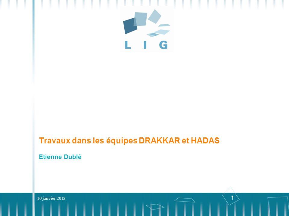 1 10 janvier 2012 Travaux dans les équipes DRAKKAR et HADAS Etienne Dublé